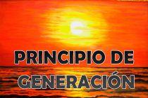 ¿Qué es el Principio de Generación?
